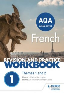 AQA A-level French Revision and Practice Workbook: Themes 1 and 2 - Severine Chevrier-Clarke