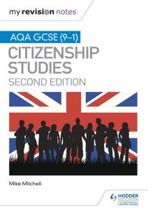 My Revision Notes: AQA GCSE (9-1) Citizenship Studies Second Edition - Mike Mitchell