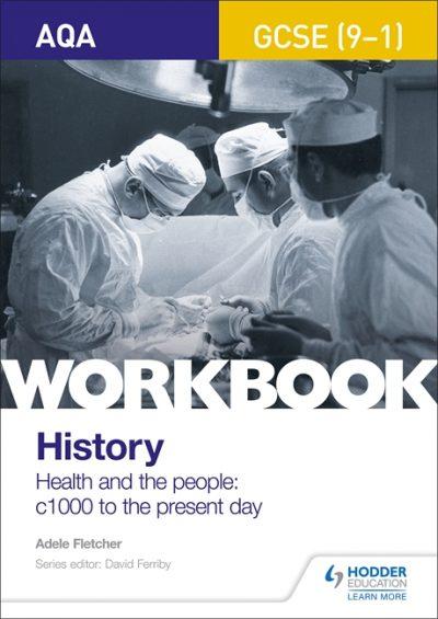 AQA GCSE (9-1) History Workbook: Health and the people