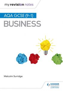 My Revision Notes: AQA GCSE (9-1) Business - Malcolm Surridge