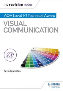 My Revision Notes: AQA Level 1/2 Technical Award Visual Communication - Kevin Crampton