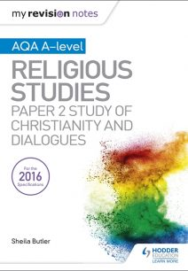 My Revision Notes AQA A-level Religious Studies: Paper 2 Study of Christianity and Dialogues - Sheila Butler