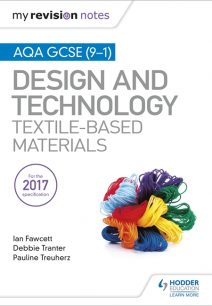 My Revision Notes: AQA GCSE (9-1) Design & Technology: Textile-Based Materials - Ian Fawcett