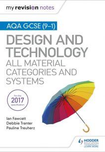 My Revision Notes: AQA GCSE (9-1) Design and Technology: All Material Categories and Systems - Ian Fawcett