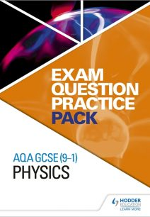AQA GCSE (9-1) Physics: Exam Question Practice Pack - Hodder Education