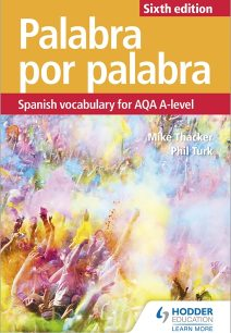 Palabra por Palabra Sixth Edition: Spanish Vocabulary for AQA A-level - Phil Turk