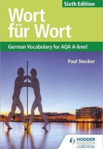 Wort fur Wort Sixth Edition: German Vocabulary for AQA A-level - Paul Stocker