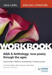 AS/A-level English Literature Workbook: AQA A Anthology: Love Poetry Through the Ages - Jo Gracey-Walker