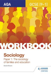 AQA GCSE (9-1) Sociology Workbook Paper 1: The sociology of families and education - David Bown