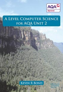 A Level Computer Science for AQA: Unit 2 - Kevin Bond
