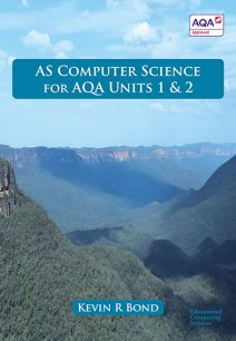 AS Computer Science for AQA: Units 1 and 2 - Kevin Bond
