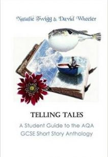 Telling Tales: A Student Guide to the AQA Short Story Anthology - David Wheeler