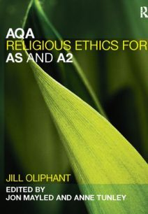 AQA Religious Ethics for AS and A2 - Jill Oliphant