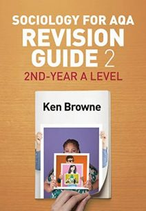 Sociology for AQA Revision Guide 2: 2nd-Year A Level - Ken Browne