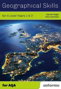 Geographical Skills for A Level Years 1 & 2 - for AQA - Garrett Nagle