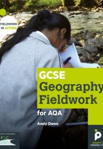 9781912190034 GCSE Geography Fieldwork Handbook for AQA (Fieldwork in Action) Andy Owen